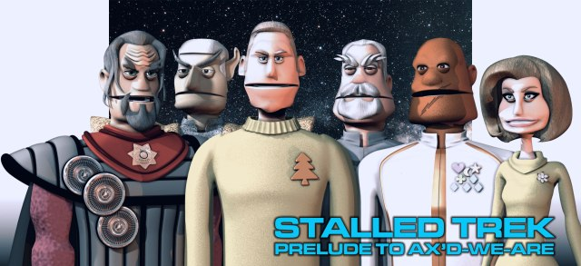 Stalled Trek Prelude to Axed We Are